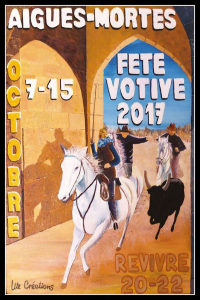 Fete Votive d'Aigues Mortes 2017 : information importante
